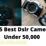 top 5 best dslr camera under 50000